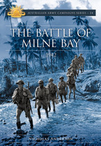 Australian Army Campaign Series No. 24: The Battle of Milne Bay, 1942