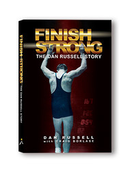 Finish Strong: The Dan Russell Story ebook