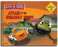 Auto-B-Good Storybooks -  Attack of the Runaway Robot : A Lesson in Responsibility (Library Bound)