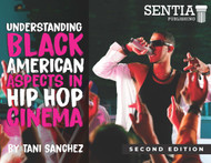 Understanding Black American Aspects in Hip Hop Cinema, Second Edition (Dr. Tani Sanchez) - Online Textbook