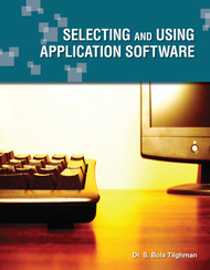 Selecting and Using Application Software (Dr. S. Bola Tilghman) - physical book
