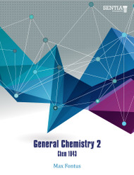 General Chemistry 2 - Chem 1043 (Max Winshell A. Fontus) - Physical book