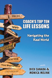 Coach's Top Ten Life Lessons: Navigating the Real World (Monica Melink and Dick Canada) - Physical