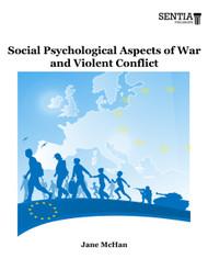 Social Psychological Aspects of War and Violent Conflict  (Dr. Jane McHan) - eBook