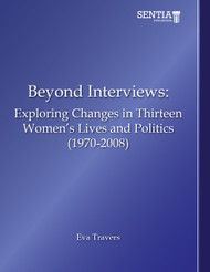 Beyond Interviews: Exploring Changes in Thirteen Women's Lives and Politics (1970-2008) (Eva Travers) - Physical