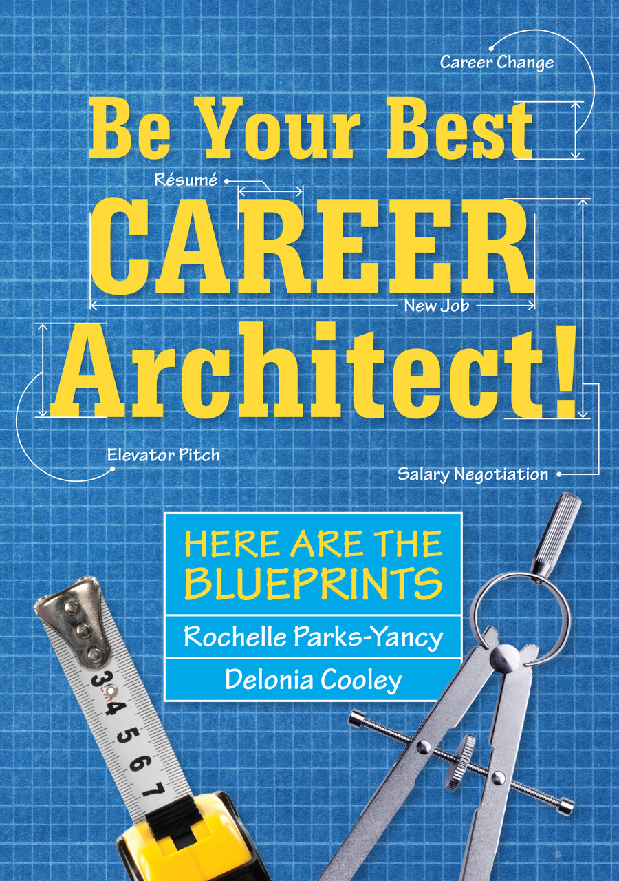 Be your best career architect here are the blueprints parks yancy image 1 malvernweather Gallery