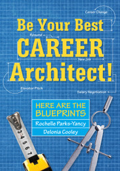 Be Your Best Career Architect! Here are the Blueprints (Parks-Yancy and Cooley) - Paperback