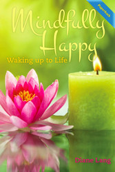 Mindfully Happy: Waking up to Life (Diane Lang) - Paperback
