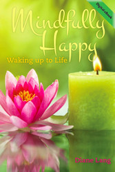 Mindfully Happy: Waking up to Life (Diane Lang) - eBook
