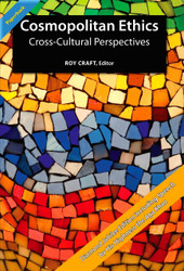 Cosmopolitan Ethics: Cross-Cultural Perspectives (Roy Craft) - Paperback