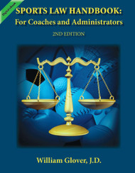 Sports Law Handbook: For Coaches and Administrators - 2nd Edition (William Glover) - eBook