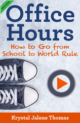 Office Hours: How to Go From School to World Rule (Krystal Thomas) - eBook