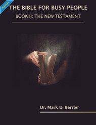 The Bible for Busy People:  Book II: New Testament (Berrier) - Paperback