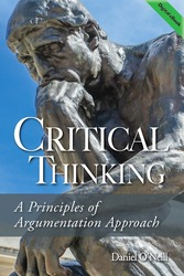 Critical Thinking: A Principles of Argumentation Approach (O'Neill, Daniel) eBook
