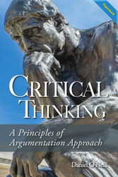 Critical Thinking: A Principles of Argumentation Approach (O'Neill, Daniel) Paperback