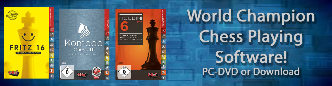 Chess Software: Fritz 16, Komodo 11, Houdini 6