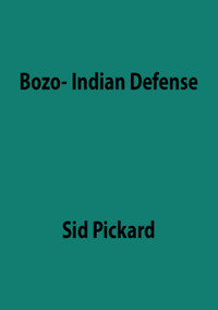 The Bozo-Indian Defense 1.d4 Nc6 2.d5 Ne5