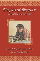 The Art of Bisguier Selected Games 1961-2004 Chess Book