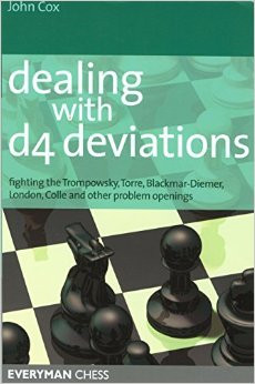 Dealing with 1.d4 Deviations: Fighting the Trompowsky, Torre, Blackmar-Diemer, Stonewall, Colle and other Problem Openings E-Book