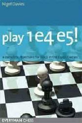 Play 1.e4 e5!: A Complete Repertoire for Black in the Open Games E-book