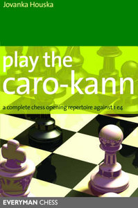 Play the Caro-Kann: A Complete Chess Opening Repertoire against 1.e4 E-book
