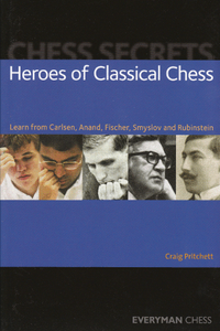Chess Secrets: Heroes of Classical Chess E-Book