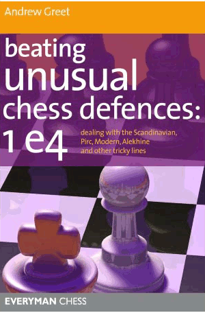 Beating Unusual Defenses: 1.e4 -  Chess Opening E-book Download