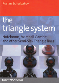 The Triangle System - Noteboom, Marshall Gambit and other Semi-Slav Triangle Lines: E-book for Download