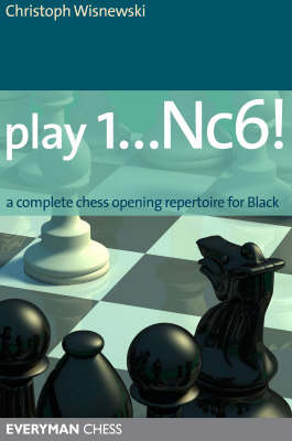 Play 1...Nc6! - A Complete Chess Opening Repertoire for Black, E-book for Download