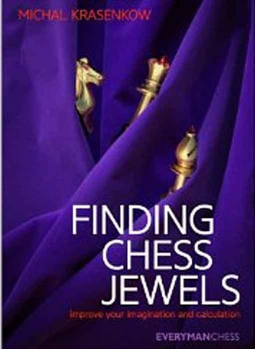 Finding Chess Jewels: Improve your Imagination and Calculation