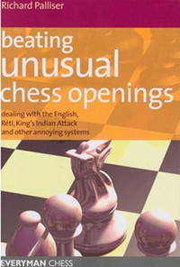 Beating Unusual Chess Openings: Dealing With the English, Reti, King's Indian Attack and Other Annoying Systems E-Book