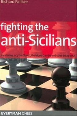 Fighting the Anti-Sicilians: Combating 2.c3, the Closed, the Morra Gambit and other Tricky Ideas E-Book