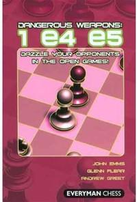 Dangerous Weapons: 1.e4 e5 -  Chess Opening E-book Download