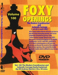 Foxy Chess Openings,  100: ModernScandinavian and Icelandic Carnage