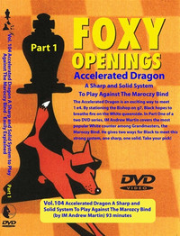 Foxy 104: Sicilian Defense, Accelerated Dragon (Part 1) - Chess Opening Video DVD