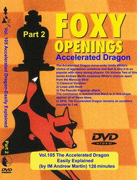 Foxy 105: Sicilian Defense, Accelerated Dragon (Part 2) - Chess Opening Video DVD