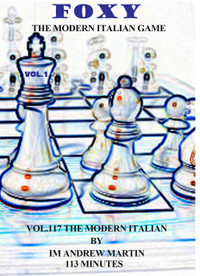 Foxy 117: The Modern Italian Game - Chess Opening Video DVD