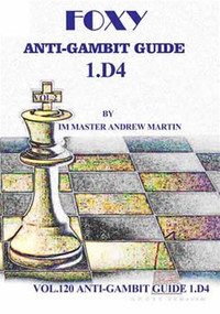 Foxy Chess Openings,  120: Anti-Gambit Guide 1.d4