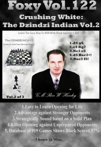 Foxy Chess Openings,  122: Crushing White with the Dzindzi-Indian PT 2