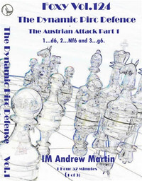Foxy Chess Openings,  124: The Dynamic Pirc Defense (Part 1)