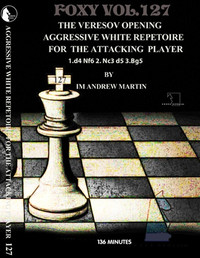 Foxy 127: The Veresov for the Attacking Players - Chess Opening Video DVD