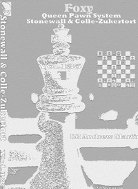 Foxy Chess Openings,  135: Stonewall and Colle-Zukertort Systems DVD