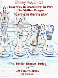 Foxy Chess Openings,  140: Easy Way to Learn How to Play the Sicilian Dragon,  1
