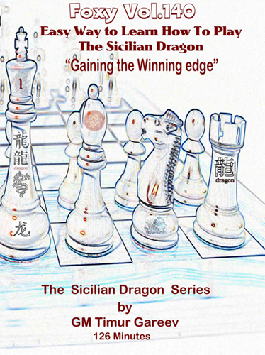 Foxy Chess Openings, Vol. 140: Easy Way to Learn How to Play the Sicilian Dragon, Vol. 1 Download