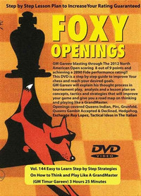 Foxy Chess Openings,  144: Easy to Learn Step by Step Strategies on How to Think and Play Like a Grandmaster