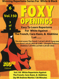 Foxy Chess Openings, 150 (Vol. 3):White Repertoire Against the French, Caro-Kann & Alekhine