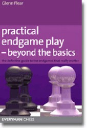 Practical Endgame Play - Beyond the Basics