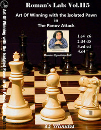 Roman's Chess Labs 115: Art Of Winning with the Isolated Pawn in The Panov Attack