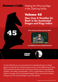 Roman's Chess Labs:  45, New Lines for Black in  Accelerated Dragon & King's Indian
