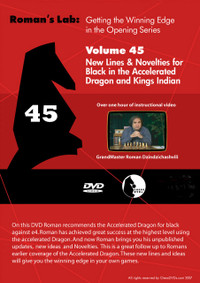 Roman's Labs: Vol. 45, Getting the Winning Edge in the Opening Series - New Lines & Novelties for Black in the Accelerated Dragon and King's Indian Download
